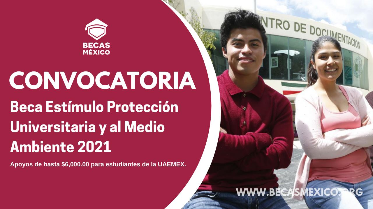 Beca Estímulo Protección Universitaria y al Medio Ambiente 2021