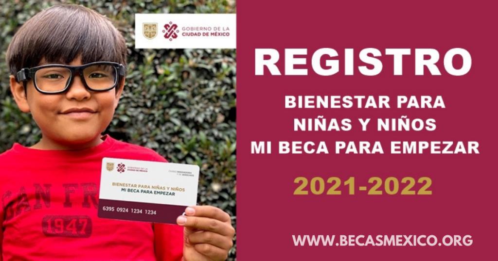 Bienestar para Niñas y Niños, Mi Beca para Empezar ciclo escolar 2021-2022